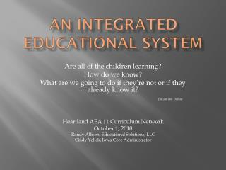 An Integrated Educational System