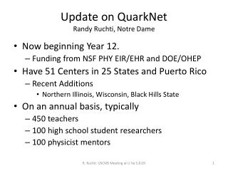 Update on QuarkNet Randy Ruchti, Notre Dame