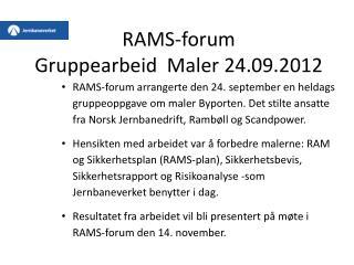 RAMS-forum Gruppearbeid  Maler 24.09.2012