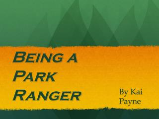 Being a Park Ranger