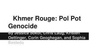 Khmer Rouge: Pol Pot Genocide