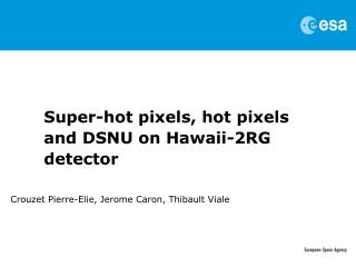 Super-hot pixels, hot pixels and DSNU on Hawaii-2RG detector