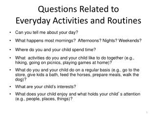Questions Related to  Everyday Activities and Routines
