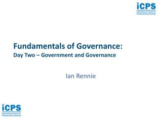 Fundamentals of Governance: Day Two � Government and Governance