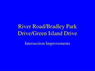 River Road/Bradley Park Drive/Green Island Drive