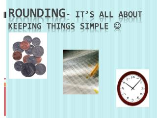 Rounding - it's all about keeping things simple  