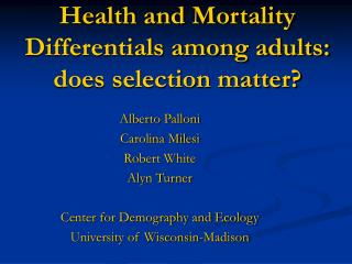 Health and Mortality Differentials among adults: does selection matter