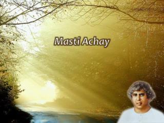 Masti Achay