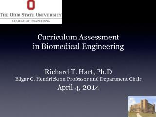 Curriculum Assessment  in Biomedical Engineering Richard T. Hart, Ph.D