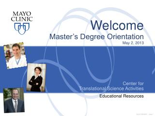 Welcome Master�s Degree Orientation May 2, 2013