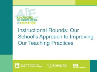 Instructional Rounds: Our School's Approach to Improving Our Teaching Practices
