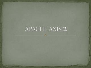 APACHE AXIS  2