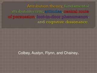 Colbey ,  Austyn , Flynn, and  Chainey .
