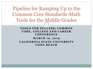 Pipeline for Ramping Up to the Common Core Standards-Math Tools for the Middle Grades