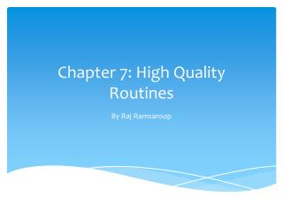 Chapter 7: High Quality Routines
