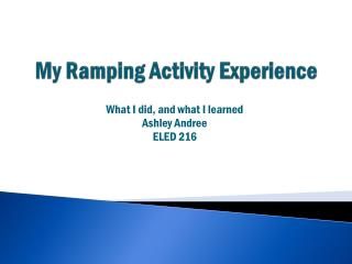 My Ramping Activity Experience