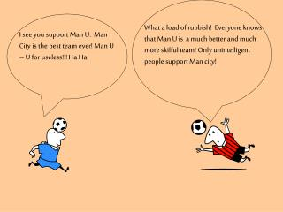 I see you support Man U.  Man City is the best team ever Man U   U for useless Ha Ha