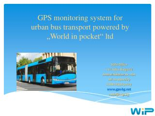 "GPS monitoring system for urban bus transport powered by "" World in pocket ""  ltd"