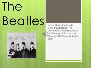 T he Beatles