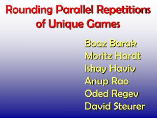 Rounding Parallel Repetitions of Unique Games