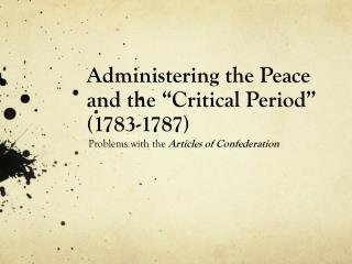 "Administering the Peace and the ""Critical Period "" (1783-1787)"