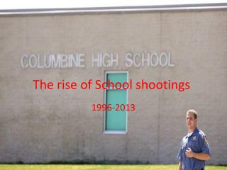 The rise of School shootings