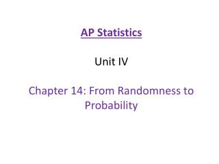 AP Statistics Unit IV Chapter 14: From Randomness to Probability