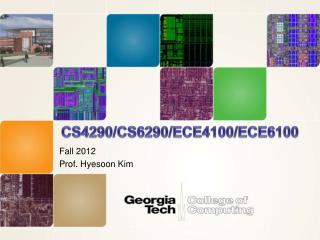 CS4290/CS6290/ECE4100/ECE6100
