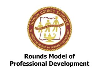Rounds Model of   Professional Development