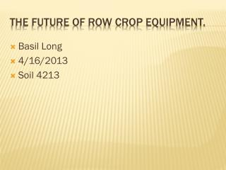 The future of row crop equipment.