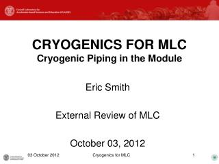 CRYOGENICS FOR  MLC Cryogenic Piping in the Module