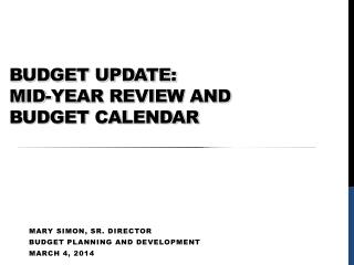 Budget Update: Mid-Year Review and  Budget Calendar