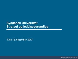 Syddansk Universitet Strategi og ledelsesgrundlag