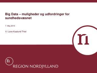 Big Data – muligheder og udfordringer for sundhedsvæsnet