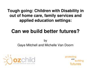 Can we build better futures? by  Gaye Mitchell and Michelle Van Doorn