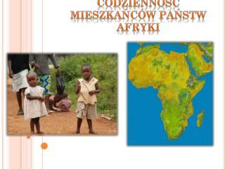 Codzienność mieszkańców państw  afryki