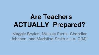 Are Teachers ACTUALLY  Prepared?