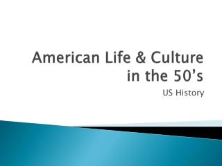 American Life & Culture in the 50's