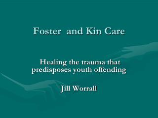 Foster  and Kin Care