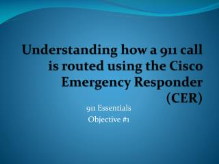 Understanding how a 911 call is routed using the Cisco Emergency Responder (CER)