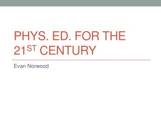 Phys. Ed. for the 21 st  century