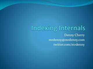 Indexing Internals