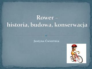 Rower –  historia, budowa, konserwacja
