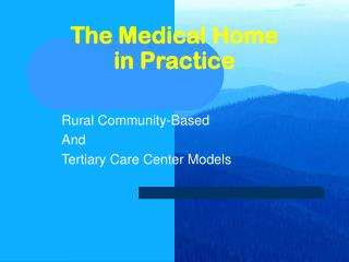 The Medical Home in Practice