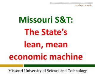 Missouri S&T: The State's lean, mean economic machine