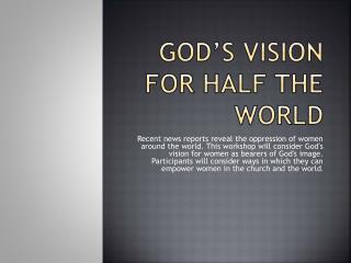 God�s Vision for Half the World