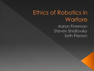 Ethics of Robotics in Warfare