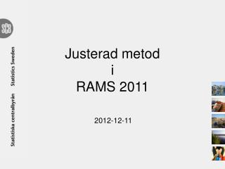 Justerad metod  i  RAMS 2011
