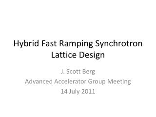 Hybrid Fast  Ramping Synchrotron Lattice Design