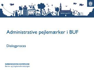 Administrative pejlemærker i BUF